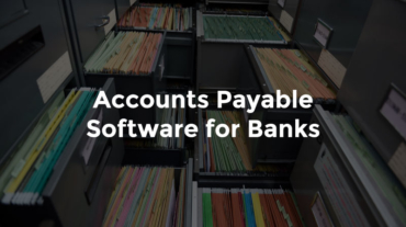 "Paper accounting files in boxes with text, ""Accounts Payable Software for Banks"""