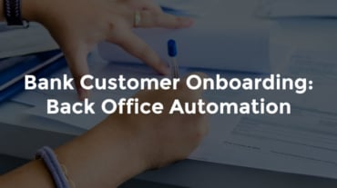 """Hands signing paperwork with text, """"Bank Customer Onboarding and Back Office Automations"""""""