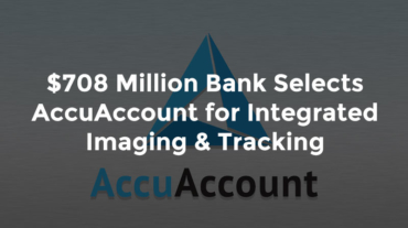 "AccuAccount logo with text, ""708 million dollar bank selects accuaccount for integrated imaging and tracking"""