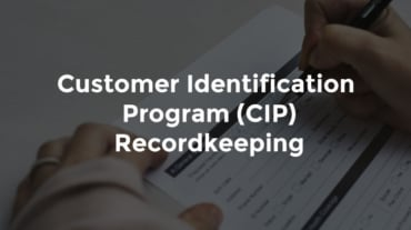 "Female banker's hands writing on form and text, ""Customer identification program (CIP) recordkeeping"