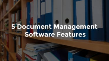 """Shelves of paperwork binders and text, """"5 document management software features"""""""