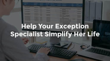 "Female banke on computer reviewing spreadsheet with text, ""Help your exception specialist simplify her life"""