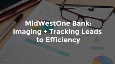 "Eyeglasses set on top of a bank report with graphs and text, ""MidWestOne Bank - Imaging and tracking lead to efficiency"""