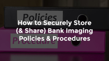 "Binders for bank policies and procedures with text, ""How to securely store and share bank imaging policies and procedures"""