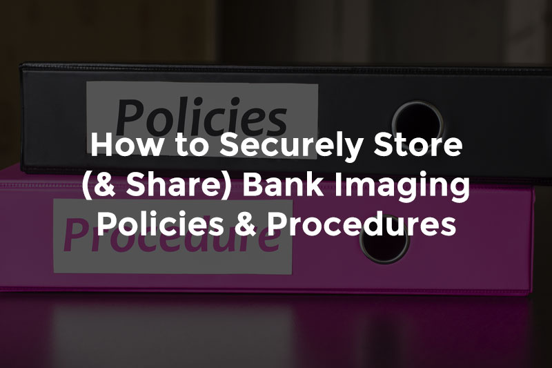 """Binders for bank policies and procedures with text, """"How to securely store and share bank imaging policies and procedures"""""""