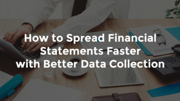 "Banker typing on computer next to financial statements with text, ""How to spread financial statements faster with better data collection"""