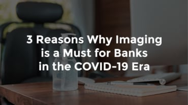 "Bottle of hand sanitizer on top of banker's desk and text, ""3 reasons why imaging is a must for banks in the COVID-19 era"""